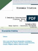 Seminario Internacional Economia Criativa FGV - IBRE - Iniciativa Cultural - Oona Castro