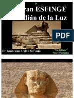 La Gran Esfinge , Guardián de la Luz - Antiguo Egipto
