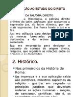 INTRODUÇÃO AO ESTUDO DO DIREITO. Aula 02. 31.08.2011 (Luiz)