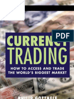 Currency Trading - How to Access and Trade the World's Biggest Market