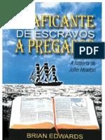 De Traficante de Escravos a Pregador - A história de John Newton - Brian Edwards