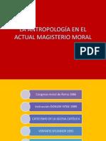 LA ANTROPOLOGÍA EN EL ACTUAL MAGISTERIO MORAL