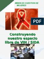 CONSTRUYENDO NUESTRO ESPACIO LIBRE DE VIH