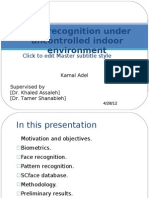 Face Recognition Under Uncontrolled Indoor Environment