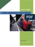 COMO DESENHAR COM O EXCEL COMPLETO-VERSÃO GOOGLE NOV. 2008