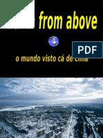 O MUNDO VISTO CÁ DE CIMA