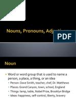 Nouns, Pronouns, Adjectives