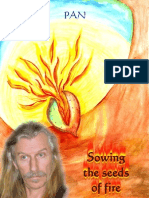 Sowing the Seeds of Fire