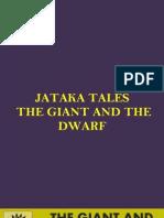 JATAKA TALES - THE GIANT AND THE DWARF