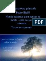 A Morte - Por Pedro Bial