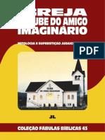 Coleção Fábulas Bíblicas Volume 43 - A Igreja, o Clube do Amigo Imaginário