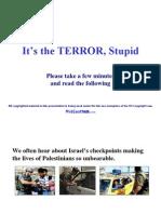 Schokkend It's Terror Stupid (Engels)