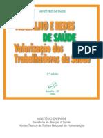 (BRASIL, 2006) Trabalho e redes de saúde - valorização dos trabalhadores da saúde [e-book]