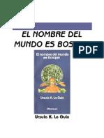 Le Guin, Ursula K - El Nombre Del Mundo Es Bosque