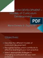 CURRICULUM DEVELOPMENT –Models of Curriculum Development