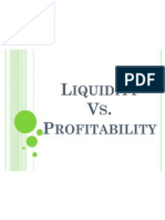 Liquidity vs. Profitability