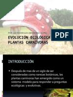 EVOLUCIÓN ECOLÓGICA DE LAS PLANTAS CARNÍVORAS