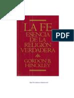 LA FE ESENCIA DE LA RELIGIÓN VERDADERA – Presidente Gordon B. Hinckley