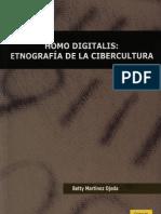 Betty Martinez - Homo Digital Is, Etnografía de La Cibercultura