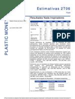 210706 - Relatório Setorial Petroquímico - Estimativas 2T06 - Result a Dos Nada ores