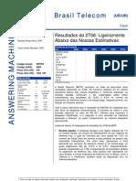 030806 - Flash News Telefonia - Brasil Telecom - Result a Dos Do 2T06 - Ligeiramente Abaixo Das Nossas Estimativas
