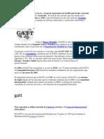GATT Es La Sigla Correspondiente a General Agreement on Tariffs and Trade