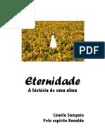 Romance de Apometria - Eternidade - Camila Sampaio / pelo espírito Ronaldo (volume 3)