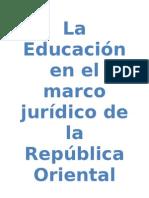 La Educación en el marco jurídico de la República Oriental del Uruguay