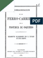 Reorganización de los ferrocarriles de la Provincia de Coquimbo. Documentos relacionados con el estudio de este asunto. (1894)