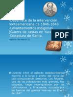 -Desenlace de la intervención norteamericana de 1846-1848-Levantamientos indígenas (Guerra de castas en Yucatán).-Dictadura de Santa.