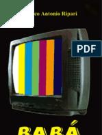 MarcoAntonioRipari TV,BabáEletronica