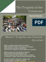 The Tragedy of the Commons - Apresentação dos exemplos de Hardin