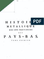 Histoire métallique des XVII provinces des Pays-Bas, depuis l'abdication de Charles-Quint, jusqu'à la Paix de Bade en MDCCXVI. T. I / Gerard van Loon ; traduite du hollandois
