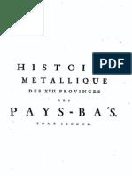 Histoire métallique des XVII provinces des Pays-Bas, depuis l'abdication de Charles-Quint, jusqu'à la Paix de Bade en MDCCXVI. T. II / Gerard van Loon ; traduite du hollandois