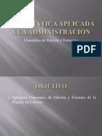 I) Informática aplicada a la Administración. Comandos de edición y formato
