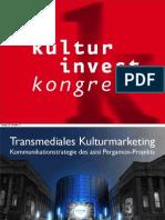 Präsentation Kulturinvest Kongress 27.10.2011 > Transmediale Kommunikationsstrategien für das Social Web