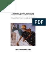 Caminos de Los Muertos, Secretos de Los Cuentos. Una Antropo