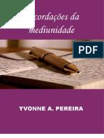 RECORDAÇÕES DA MEDIUNIDADE Yvonne Pereira