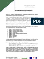 Reflexão Identificar e movimentar as contas das classes 1 a 8 do Sistema de Normalização Contabilística