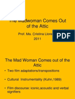 The Madwoman comes out of the attic