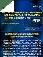 PLAN DECENAL DE EDUCACIoN Version 2 REDUCIDA  REUNION CON RECTORES  29 MAYO 07