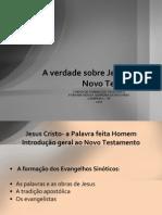 A Verdade Sobre Jesus Cristo - NT - 2010