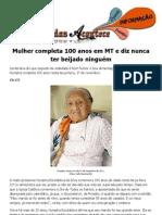 Mulher completa 100 anos em MT e diz nunca ter beijado ninguém