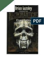 Lumley, Brian - Cronicas Necromanticas 1 _ El Que Habla Co…