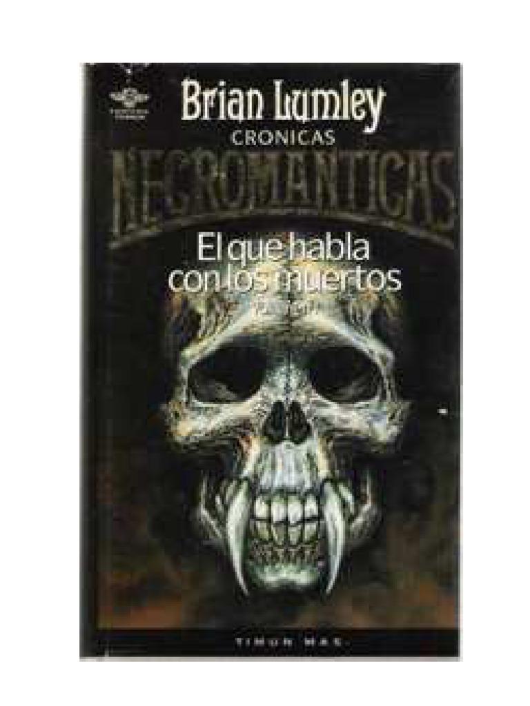 Lumley, Brian - Cronicas Necromanticas 1 _ El Que Habla Co ...
