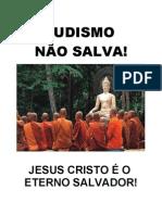 Budismo não Salva!