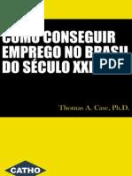 Thomas A Case - Como Conseguir Emprego no Brasil no Século XXI