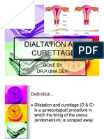 Dial Tat Ion and Curettage