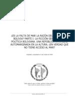 ¿Es la falta de mar la razón del retraso de Bolivia. Parte I. La ficción geográfica y política boliviana. Una república artificial .........….