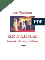 Predescu Dan - Aur şi aurolac  însemnări din teatru & lume